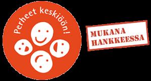 oranssi logo, jossa lukee perheet keskiöön ja mukana hankkeessa